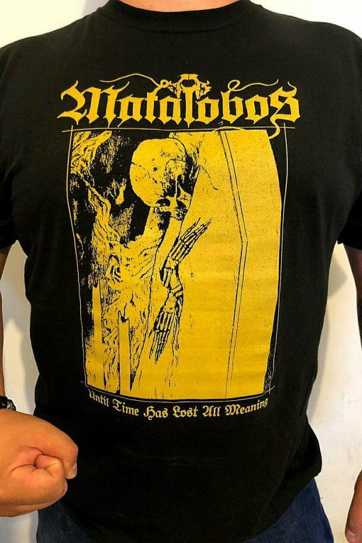 Matalobos - Until Time Has Lost All Meaning (Playera)