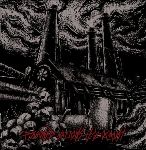 Toxic Hate - Poisoned Nations Holocaust
