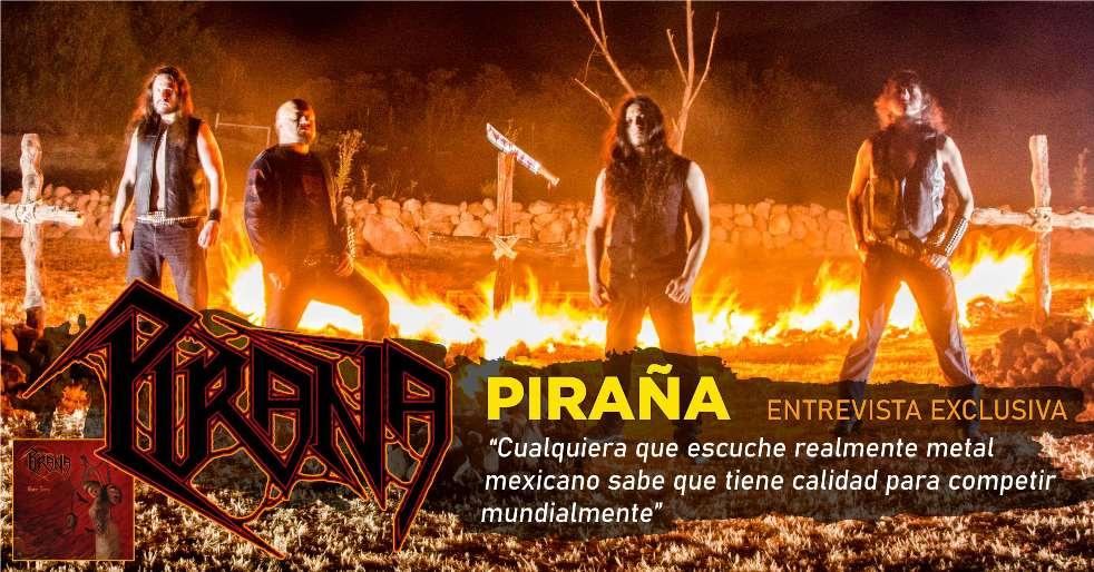 «HAY METAL MEXICANO PARA COMPETIR MUNDIALMENTE»: PIRAÑA [ENTREVISTA]